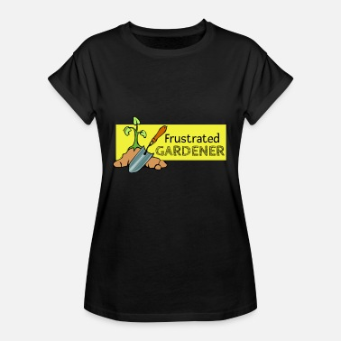 Frustration Frustrated Gardener - Women's Relaxed Fit T-Shirt