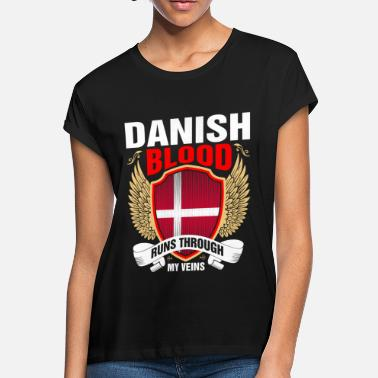 Danish American Danish Blood Runs Through My Veins - Women's Loose Fit T-Shirt