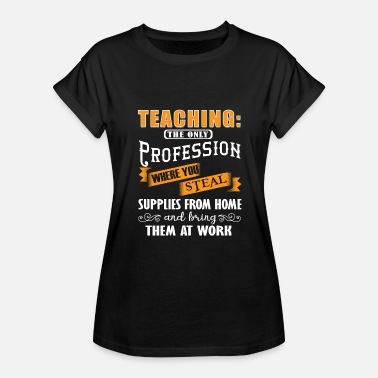 Work From Home Profession School Educators Cool Gift - Women's Relaxed Fit T-Shirt