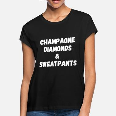 fbf7f6b625 Champagne Sweatpants - Champagne Diamonds and Sweatpants - Women's  Loose Fit T. Women's Loose Fit T-Shirt