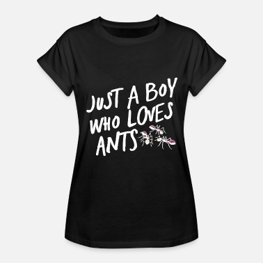 Bug Ant Funny Ant - Just A Boy Who Loves Ants - Bug Humor - Women's Relaxed Fit T-Shirt