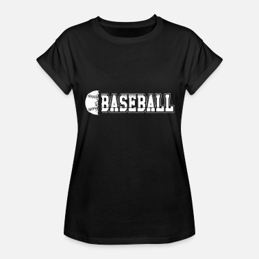 Baseballer Baseball - Baseball - Women's Relaxed Fit T-Shirt