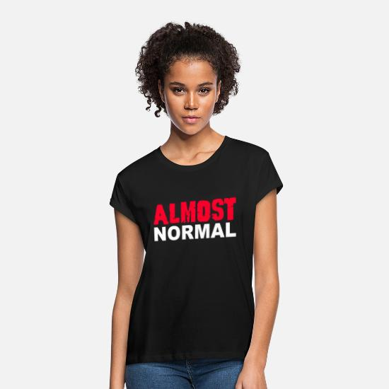 Normal T-Shirts - Almost Normal - Women's Loose Fit T-Shirt black