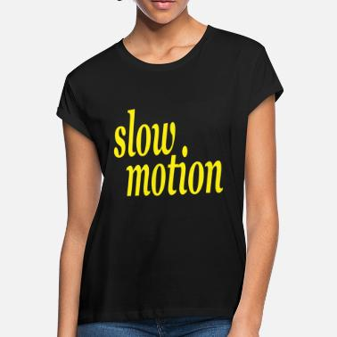 Motion slow motion - Women's Loose Fit T-Shirt