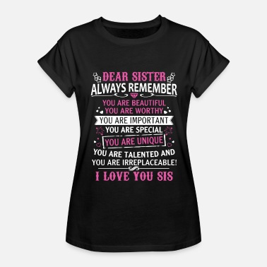 Sister Sayings dear sister t shirts - Women's Relaxed Fit T-Shirt