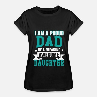 I Am A Proud Dad I am a proud dad - Women's Relaxed Fit T-Shirt