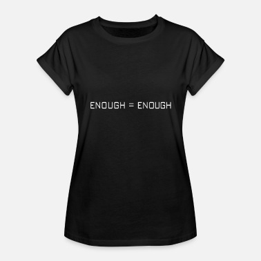 Hippie Movement Enough is Enough March Movement Gift - Women's Relaxed Fit T-Shirt