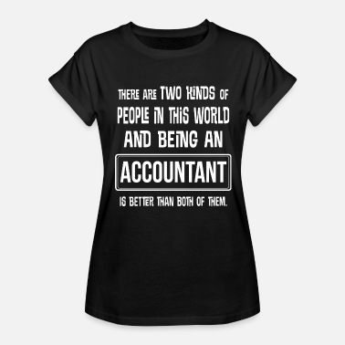 Cpa Funny Accountant Gift Accounting CPA Quote - Women's Relaxed Fit T-Shirt