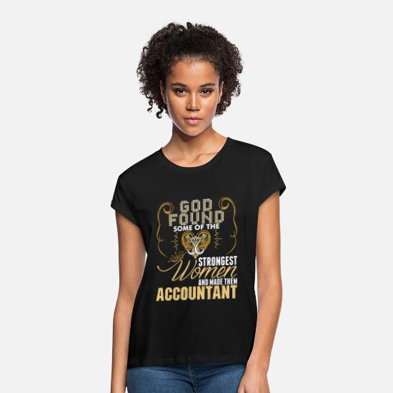 Accounting T-Shirts - Strongest Women Made Accountant - Women's Loose Fit T-Shirt black