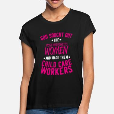 Worker Child Care Worker Youth Care Worker Gift Present - Women's Loose Fit T-Shirt
