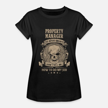 Apophysis Property Manager - Don't tell me about my job - Women's Relaxed Fit T-Shirt