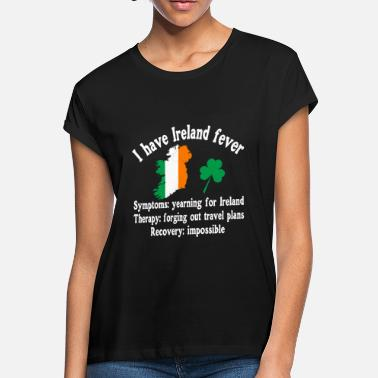 Belfast I have Ireland fever - Women's Loose Fit T-Shirt