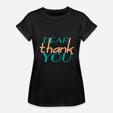 Thank You Message dear thank you - Women's Relaxed Fit T-Shirt