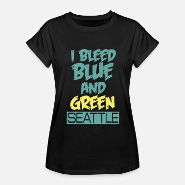 I Bleed Blue And Green I Bleed Blue And Green Seattle - Women's Relaxed Fit T-Shirt