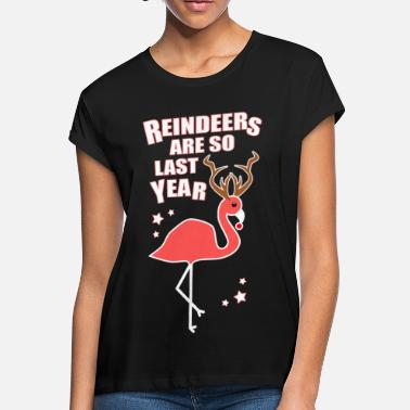 Christmas Flamingo Reindeer Funny Quote - Women's Loose Fit T-Shirt