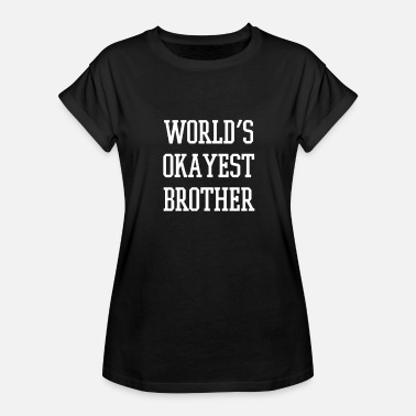 Worlds Okayest Brother - Women's Relaxed Fit T-Shirt