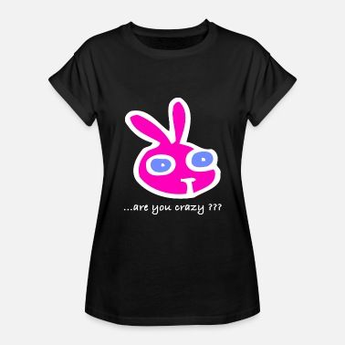Comic Rabbit ... are you crazy ??? Rabbit Bunny Crazy Comic - Women's Relaxed Fit T-Shirt