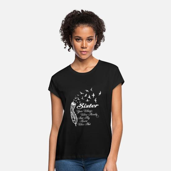 Heart T-Shirts - Sister - Your wings were ready but my heart wasn - Women's Loose Fit T-Shirt black