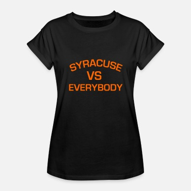 Vs Everybody SYRACUSE VS EVERYBODY AND EVERYONE - Women's Relaxed Fit T-Shirt