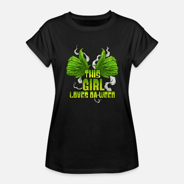 THIS GIRL LOVES DA WEED - Women's Relaxed Fit T-Shirt