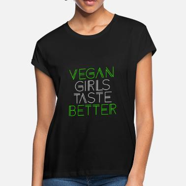 Vegans Vegan Girls Taste Better veggie gift - Women's Loose Fit T-Shirt