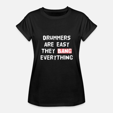 Easy To Impress DRUMMER - PARTY - SEX - Women's Relaxed Fit T-Shirt