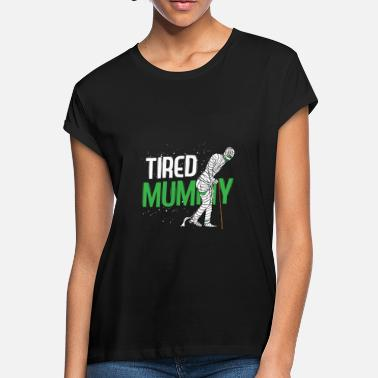 Mummy Mummy - Tired Mummy Halloween - Women's Loose Fit T-Shirt
