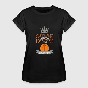 Basketball Funny Sayings Sports Gift Idea - Women's Relaxed Fit T-Shirt