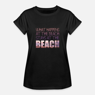 What Happens On Holiday Beach - What happens at the Beach - Women's Relaxed Fit T-Shirt
