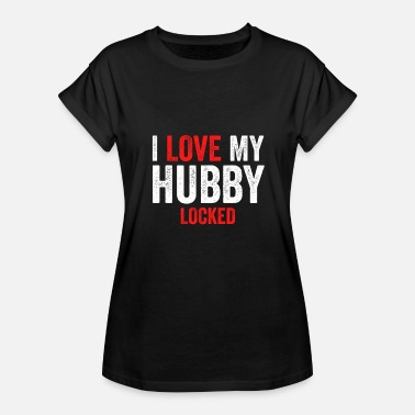 Cuckolded I Love My Hubby Locked - Women's Relaxed Fit T-Shirt