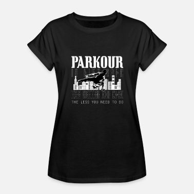 Parkour City Sport Parkour Le Parcour Traceur Freerunning Sport - Women's Relaxed Fit T-Shirt