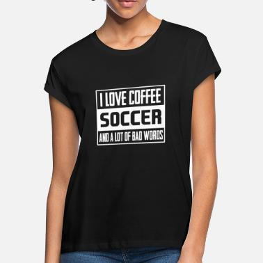 Soccer Soccer - Women's Loose Fit T-Shirt