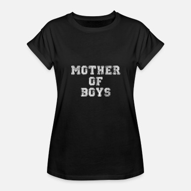 Mother Boy Mother Of Boys - Women's Relaxed Fit T-Shirt