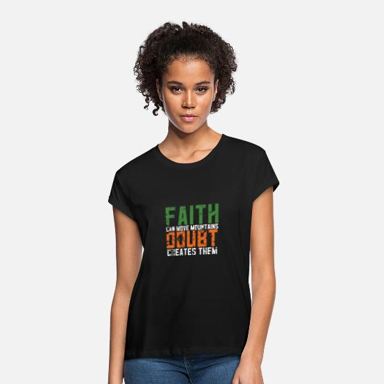 Religious T-Shirts - Faith Can Move Mountains Doubt Creates Them - Women's Loose Fit T-Shirt black