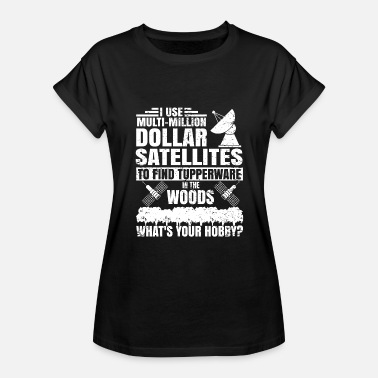 Dollar Sign Clothing i use multi million dollar satellites to find tupp - Women's Relaxed Fit T-Shirt