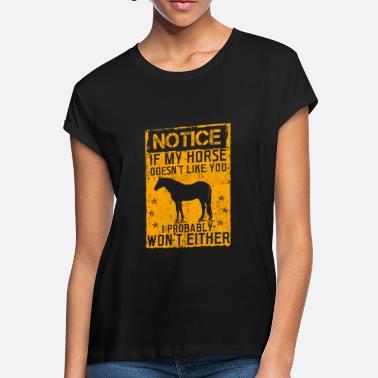 d34b9dcc Funny Horse Sayings horse horses riding funny saying gift - Women's  Loose. Women's Loose Fit T-Shirt
