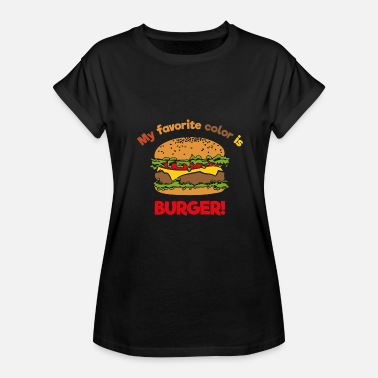 Fat Burger My favorite color is Burger! - Women's Relaxed Fit T-Shirt
