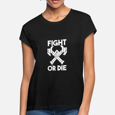 Fight Or Die Fight or Die - Women's Loose Fit T-Shirt