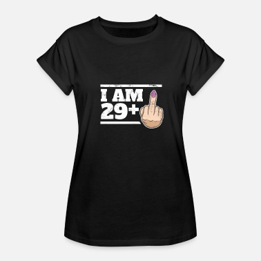 30th Bday Milestone 30th Birthday Funny Bday Gift Idea 29+1 - Women's Relaxed Fit T-Shirt