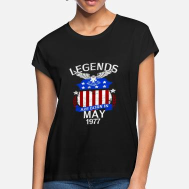 May 1977 Legends Are Born In May 1977 - Women's Loose Fit T-Shirt