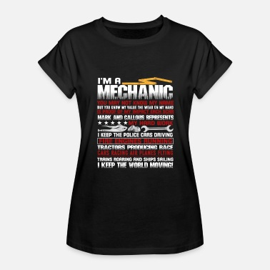 Be Real Or Keep It Moving I'm A Mechaic Shirt, I Keep The World Moving Shirt - Women's Relaxed Fit T-Shirt