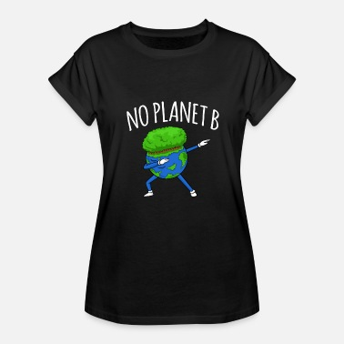 B Day No Planet B - Earth Day - Women's Relaxed Fit T-Shirt