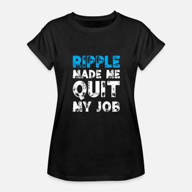 Quit Job Ripple Made Me Quit My Job Crypto Digital Currency - Women's Relaxed Fit T-Shirt