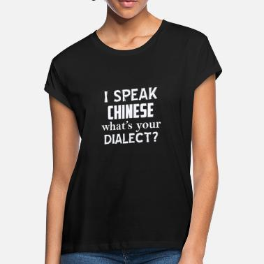 Dialect CHINESE dialect - Women's Loose Fit T-Shirt