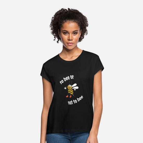 Theatre T-Shirts - To Bee Or Not To Bee - Women's Loose Fit T-Shirt black