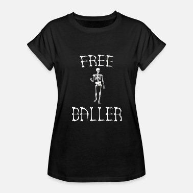 Basketball Hip Hop Baller - Free Baller - Commando Skeleton Funny H - Women's Relaxed Fit T-Shirt