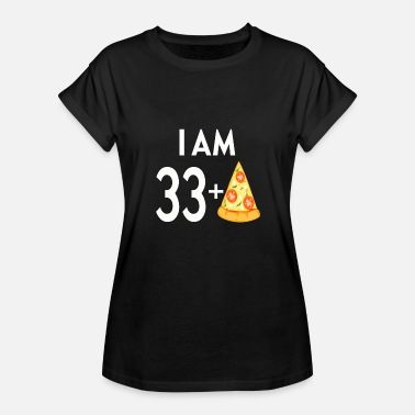 I-33 I Am 33 Plus Pizza - Women's Relaxed Fit T-Shirt