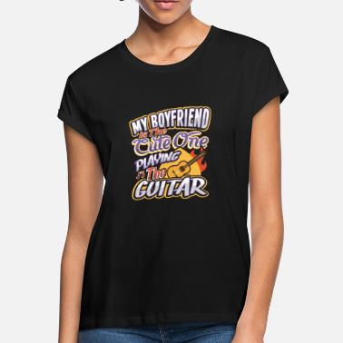Girlfriend My Boyfriend Is The Cute One Playing The Guitar - Women's Loose Fit T-Shirt