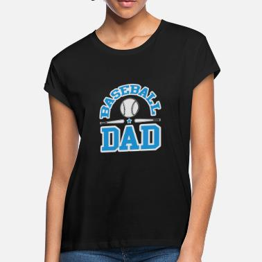 Cool Baseball Dad Baseball - Baseball Dad - Women's Loose Fit T-Shirt
