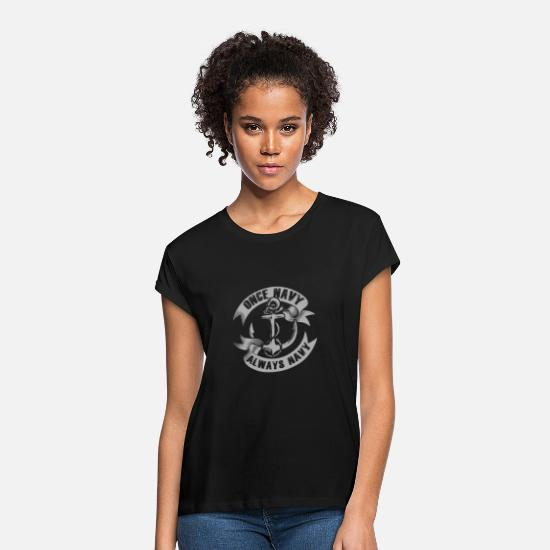 Navy T-Shirts - Navy - Once navy, always navy - Women's Loose Fit T-Shirt black